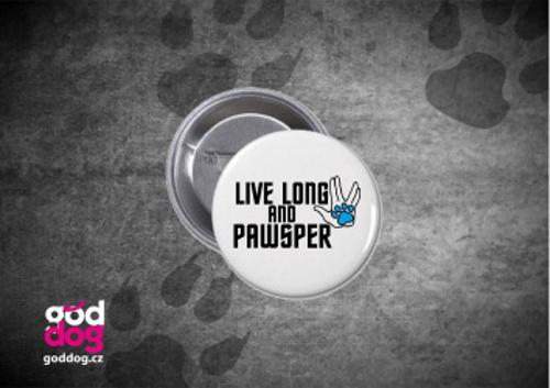 "Placka s potiskem psa ""Live long"""