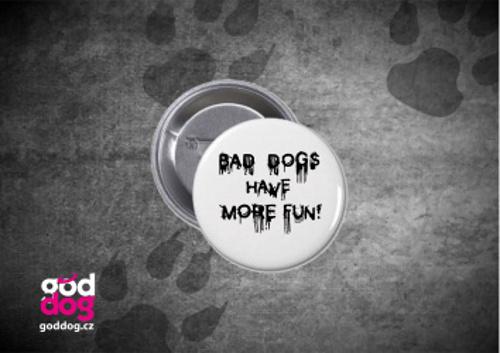 "Placka s potiskem psa ""Bad Dogs"""