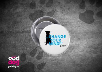 """Placka s potiskem pitbulla """"Change your mind"""""""