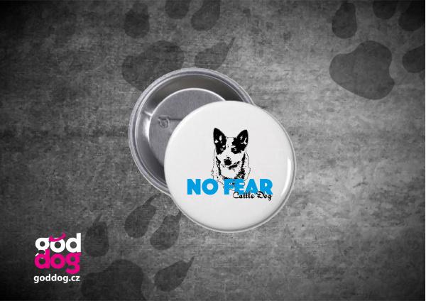 """Placka s potiskem australského honáckého psa """"No Fear"""""""