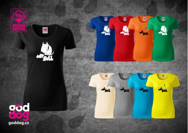 "Dámské triko s potiskem bulteriéra ""Just Bull"", org.bavlna"