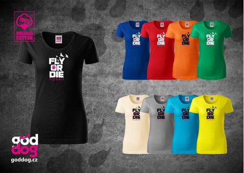 """Dámské triko s potiskem flyballu """"Fly or die"""", org.bavlna"""