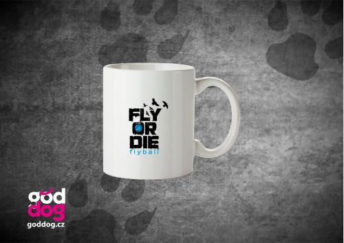 "Keramický hrnek s potiskem flyballu ""Fly or die"""