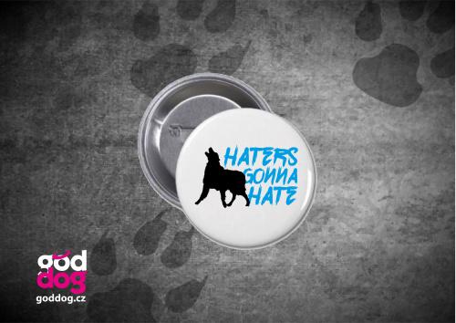 "Placka s potiskem psa ""Haters"""