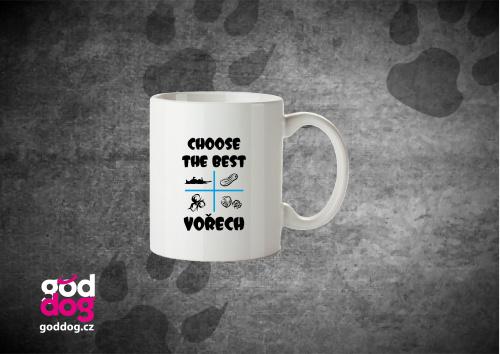 """Keramický hrnek s potiskem psa """"Choose the Best"""""""