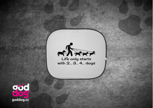 """Autostínítko s potiskem psa """"Life starts..."""""""