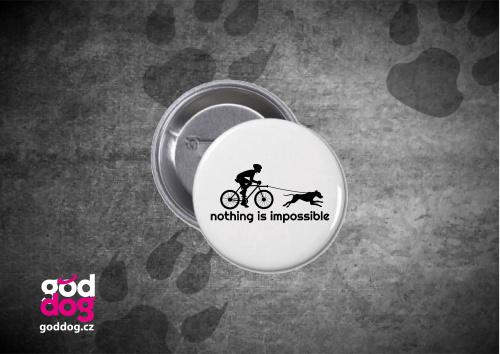 """Placka s potiskem bikejöringu """"Nothing is impossible"""""""