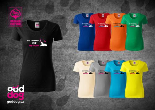 """Dámské triko s potiskem labradorského retrívra """"Be friendly"""", org.bavlna"""