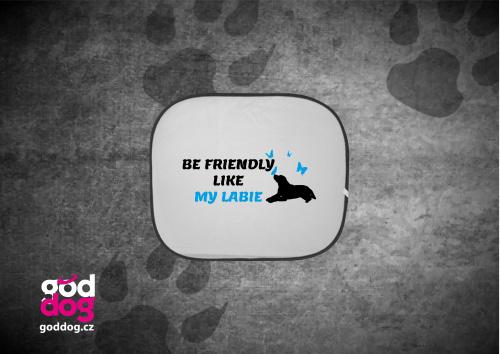 "Autostínítko s potiskem labradorského retrívra ""Be friendly"""