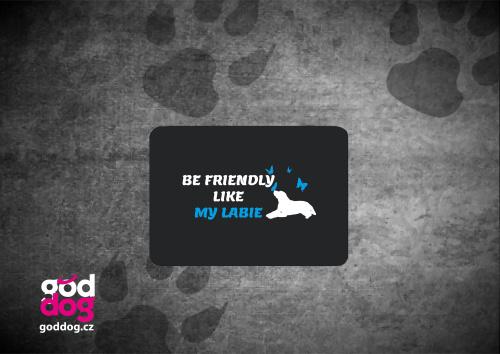 """Podložka pod myš s potiskem labradorského retrívra """"Be friendly"""""""