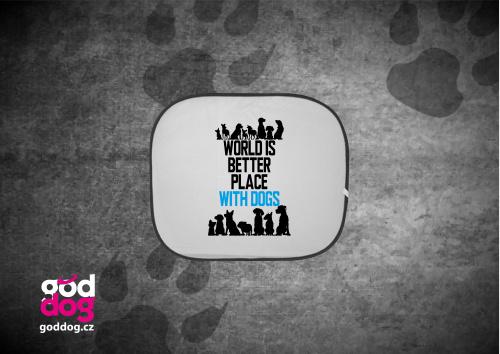 """Autostínítko s potiskem psa """"World is better place"""""""