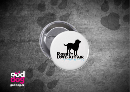"""Placka s potiskem velkého švýcarského psa """"Robust Love-Affair"""""""
