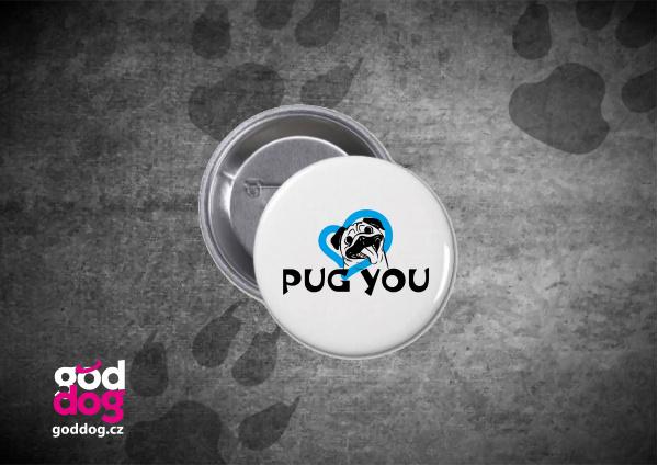 """Placka s potiskem mopse """"Pug you"""""""