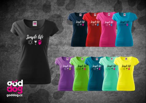 """Dámské triko s potiskem psa """"Simple Life"""", kr.rukáv"""