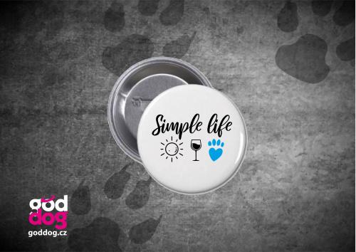 "Placka s potiskem psa ""Simple Life"""