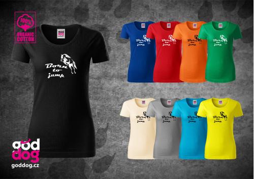 """Dámské triko s potiskem koně """"Born to jump"""", org.bavlna"""