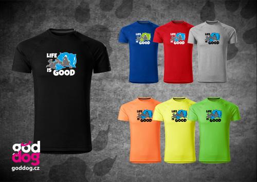 """Pánské funkční triko s potiskem psa """"Life is good"""""""