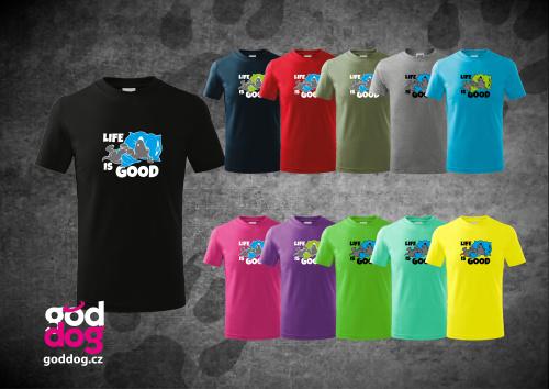 """Dětské triko s potiskem psa """"Life is good"""", kr.rukáv"""