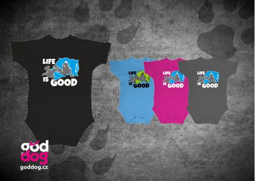 """Dětské body s potiskem psa """"Life is good"""""""