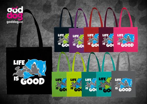 """Nákupní plátěná taška s potiskem psa """"Life is good"""""""