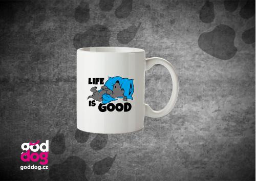 "Keramický hrnek s potiskem psa ""Life is good"""