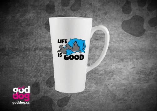 "Latté s potiskem psa ""Life is good"""