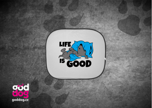 """Autostínítko s potiskem psa """"Life is good"""""""